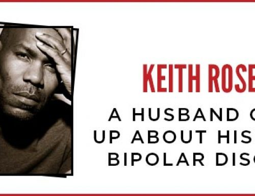 Keith Roselle – A Husband Opens Up About His Wife's Bipolar Disorder