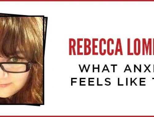What Anxiety Feels Like to Me – Rebecca Lombardo