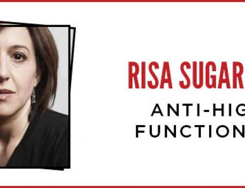 Risa Sugarman -Anti-High Functioning