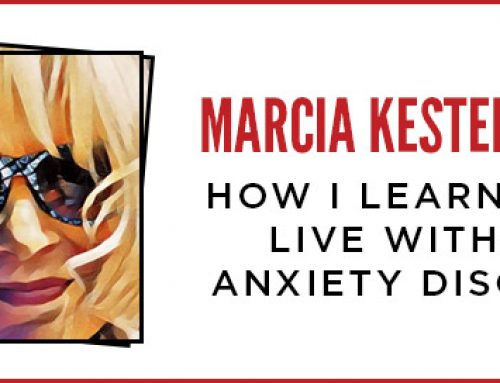Marcia Kester Doyle – HOW I LEARNED TO LIVE WITH MY ANXIETY DISORDER